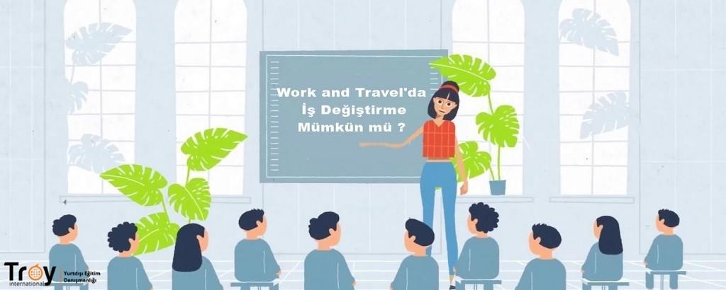 work and travel iş değiştirme işlemleri ve toplantı